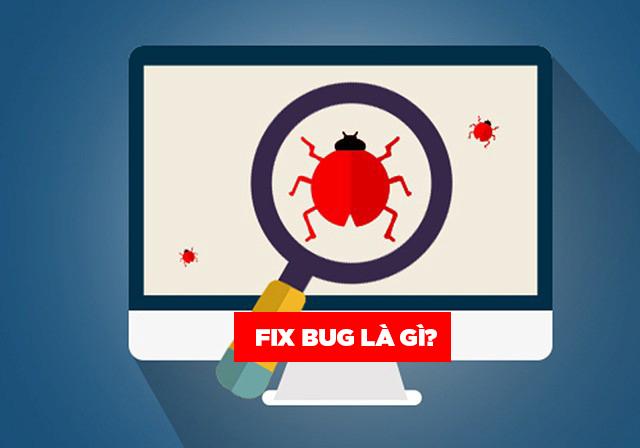 fix bug là gì